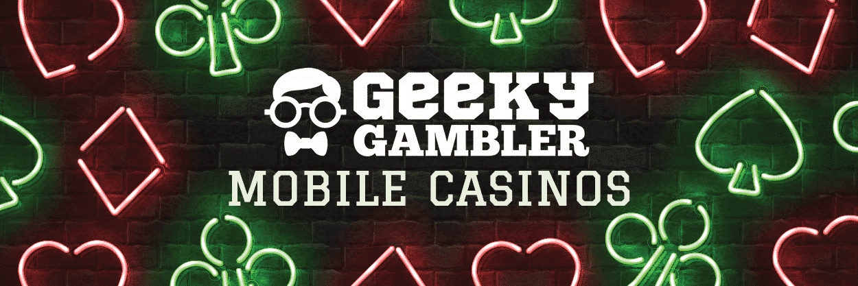 An image of the Mobile casinos offer at Geeky Gambler