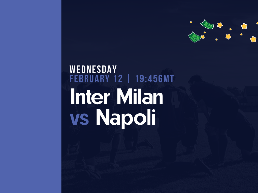 Inter Milan vs Napoli - Free Tips for Wednesday 12th February